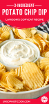 easy 3-ingredient chip dip in a dip server surrounded by wavy potato chips