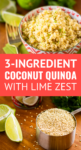 easy 3-ingredient coconut quinoa with lime zest in a bowl collage