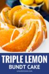 triple lemon bundt cake with lemon glaze and lemon sugar