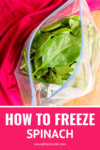 can you freeze spinach in a plastic ziplog bag with a pink napkin