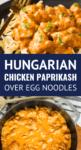 easy hungarian chicken paprikash recipe served over NoYolks egg noodles