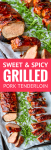 sweet & spicy BBQ grilled pork tenderloin for an easy weeknight meal or for a cookout