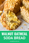 walnut oatmeal soda bread with creamy butter