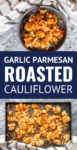 garlic parmesan roasted cauliflower in a gray bowl and on a sheet pan