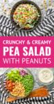 crunchy creamy pea salad with peanuts