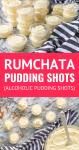 rumchata pudding shots